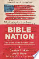 """""""Bible Nation: The United States of Hobby Lobby"""" by Candida R. Moss, Joel S. Baden"""