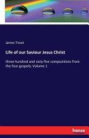 Life of Our Saviour Jesus Christ