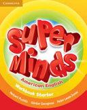 Super Minds American English Starter Workbook