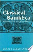 """Classical Sāṃkhya: An Interpretation of Its History and Meaning"" by Gerald James Larson"