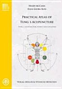 Practical Atlas of Tung s Acupuncture
