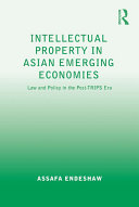 Intellectual Property in Asian Emerging Economies: Law and Policy in ...
