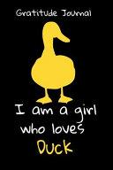 I Just Really Like Duck Gratitude Journal