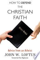 How To Defend The Christian Faith Book PDF