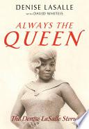 Always the Queen