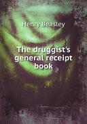 The druggist's general receipt book Pdf/ePub eBook