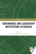 Governance And Leadership Institutions In Nigeria