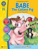 Babe: The Gallant Pig - Literature Kit Gr. 3-4