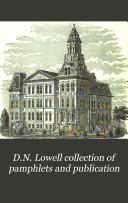 D N  Lowell Collection of Pamphlets and Publication
