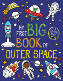 My First Big Book of Outer Space Book