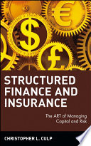 """""""Structured Finance and Insurance: The ART of Managing Capital and Risk"""" by Christopher L. Culp"""