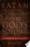 Satan Has No Authority Over God   s Soldier