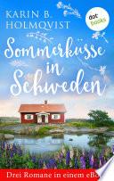 Sommerküsse in Schweden: Drei Romane in einem eBook