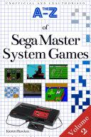 The A Z of Sega Master System Games  Volume 2