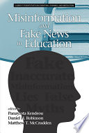 """""""Misinformation and Fake News in Education"""" by Panayiota Kendeou, Daniel H. Robinson, Matthew T. McCrudden"""