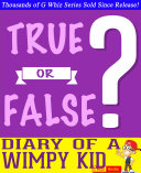 Diary of a Wimpy Kid   True or False  G Whiz Quiz Game Book