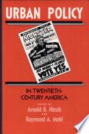 Urban Policy in Twentieth century America