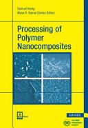 Processing of Polymer Nanocomposites