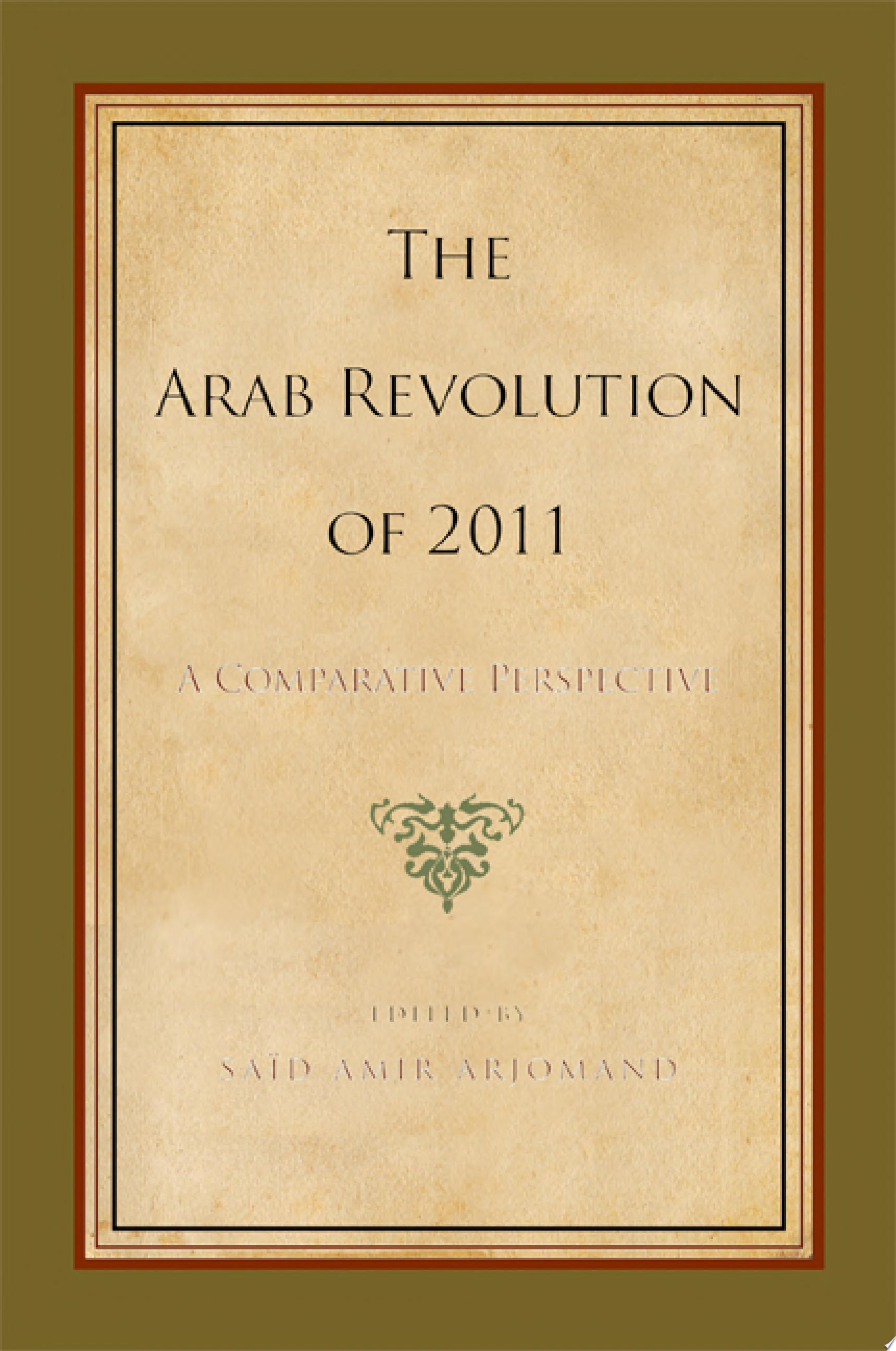 The Arab Revolution of 2011  A Comparative Perspective