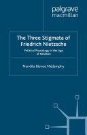 The Three Stigmata of Friedrich Nietzsche
