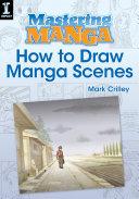 Mastering Manga  How to Draw Manga Scenes