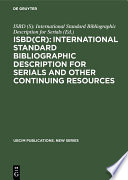 ISBD(CR): International Standard Bibliographic Description for Serials and Other Continuing Resources