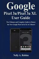 Google Pixel 3a Pixel 3aXL User Guide