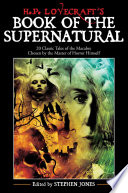 H P Lovecraft S Book Of The Supernatural 20 Classic Tales Of The Macabre Chosen By The Master Of Horror Himself