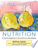 """Nutrition: Concepts and Controversies, MyPlate Update"" by Frances Sizer, Ellie Whitney"