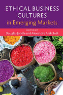 Ethical Business Cultures in Emerging Markets