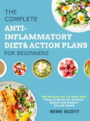 The Complete Anti-Inflammatory Diet & Action Plans for Beginners