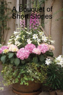 A Bouquet of Short Stories