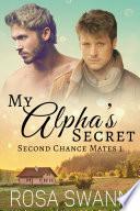 My Alpha's Secret (Second Chance Mates 1)