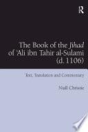 The Book of the Jihad of  Ali ibn Tahir al Sulami  d  1106