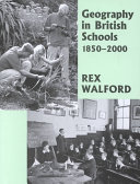 Geography in British Schools, 1850-2000
