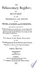 THE PARLIAMENTARY REGIFTER OR HISTORY OF THE PROCEEDINGS AND DEBATES OF THE HOUSES OF LORDS AN DCOMMONS