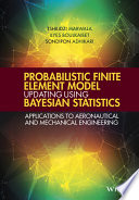 Probabilistic Finite Element Model Updating Using Bayesian Statistics