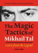The Magic Tactics of Mikhail Tal