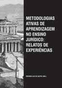 METODOLOGIAS ATIVAS DE APRENDIZAGEM NO ENSINO JURÍDICO: RELATOS DE EXPERIÊNCIAS