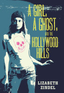 Pdf A Girl, a Ghost, and the Hollywood Hills Telecharger
