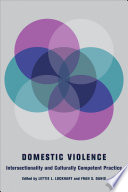 Domestic Violence  : Intersectionality and Culturally Competent Practice