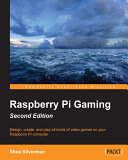 Raspberry Pi Gaming   Second Edition