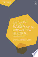 The Interplay of Global Standards and EU Pharmaceutical Regulation Book