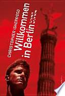 Willkommen in Berlin  : Christopher und die Seinen