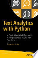 Text Analytics with Python  : A Practical Real-World Approach to Gaining Actionable Insights from your Data