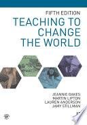 """Teaching to Change the World"" by Jeannie Oakes, Martin Lipton, Lauren Anderson, Jamy Stillman"