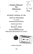 Index Digest To Opinions Of The Attorney General Of The State Of Wisconsin 1973 Continuing