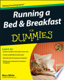 """Running a Bed and Breakfast For Dummies"" by Mary White"