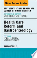Health Care Reform And Gastroenterology An Issue Of Gastrointestinal Endoscopy Clinics E Book Book PDF