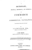 A Dictionary, practical, theoretical, and historical, of Commerce and Commercial Navigation. Illustrated with maps. (Appendix.-Supplement. October 1834, October 1835, January 1839.)
